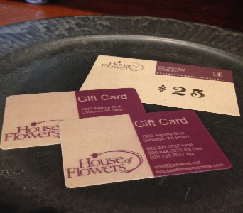 House of Flowers Gift Card in Oshkosh WI, House of Flowers
