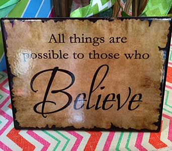 Believe Poem in Ambridge PA, Heritage Floral Shoppe