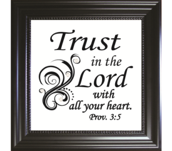 Trust in the Lord in Isanti MN, Elaine's Flowers & Gifts