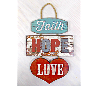 Faith, Hope, Love Sign in Pendleton IN, The Flower Cart
