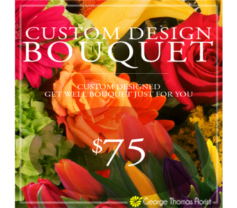 Custom Design Get Well Bouquet $75 in Indianapolis IN, George Thomas Florist