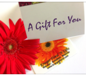 Krueger Floral Gift Card in Schofield WI, Krueger Floral and Gifts