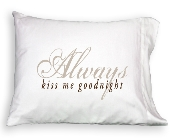 Pillowcase - Always Kiss Me Goodnight in Colorado City TX, Colorado Floral & Gifts